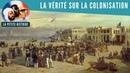 La Petite Histoire : La France a-t-elle pillé ses colonies ?