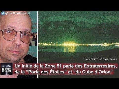 ★ Un initié de la Zone 51 parle des extraterrestres et d'un Portail inter dimensionnel