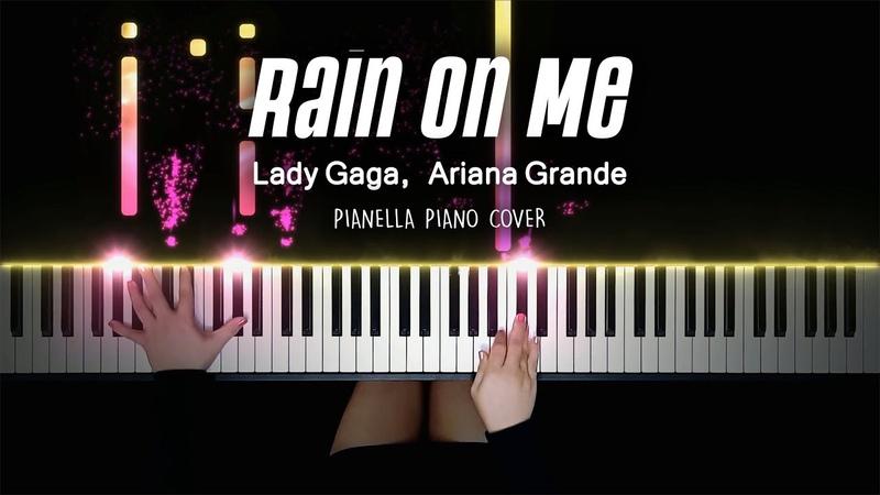 Lady Gaga, Ariana Grande - Rain On Me | Piano Cover by Pianella Piano