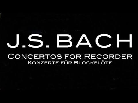 J S Bach Concertos for Recorder