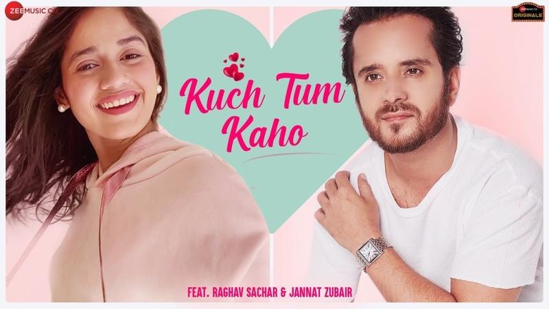 Kuch Tum Kaho Duet Jannat Zubair Raghav Sachar Jyotica Tangri Rashmi Virag Zee Music Originals