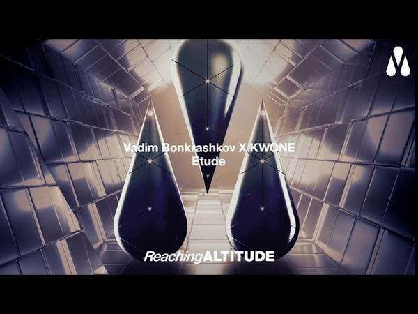 Vadim Bonkrashkov X KWONE - Etude