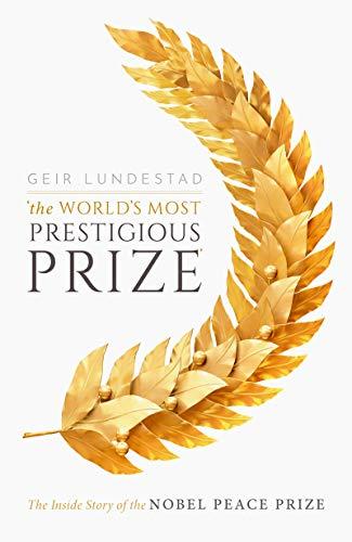 Worlds Most Prestigious Prize - Geir Lundestad
