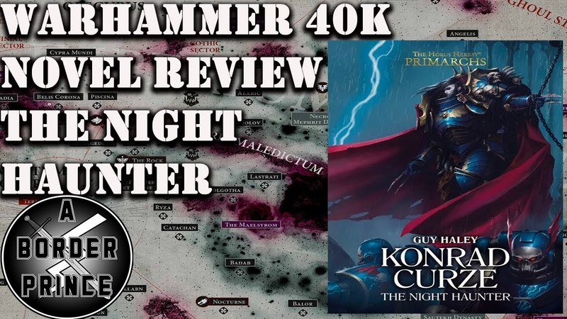 Warhammer 40k Novel Spoiler Review Primarchs, Konrad Curze, The Night Haunter by Guy Haley