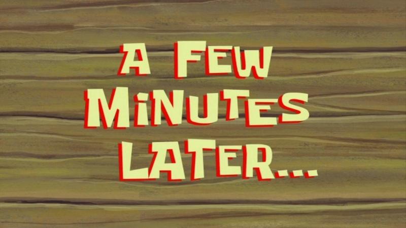 A Few Minutes Later SpongeBob Time Card 71
