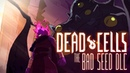 Dead Cells The Bad Seed Animated Trailer