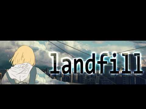 ランドフィル INE feat IA landfill