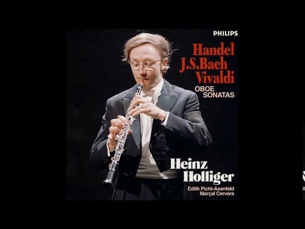 Handel Bach Vivaldi Oboe Sonatas Heinz Holliger