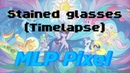 [MLP Pixel] Stained glasses (Timelapse)