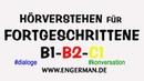 Deutsch für Fortgeschrittene | B1-B2-C1 | Training Hörverstehen