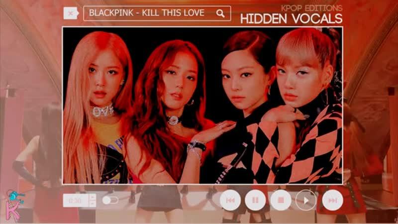 Blackpink (블랙핑크) – kill this love | ktl | hidden vocals harmonies adlibs
