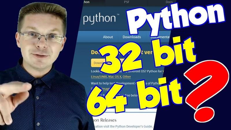 Какую версию Python 32bit или 64bit использовать