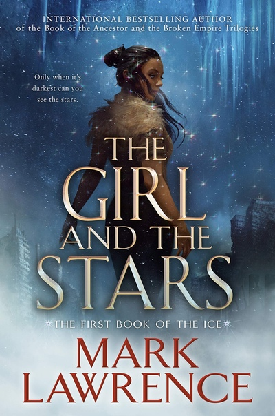 The Girl and the Stars (Book of the Ice #1)