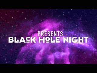 Black Hole Night with RAM (Episode 1)