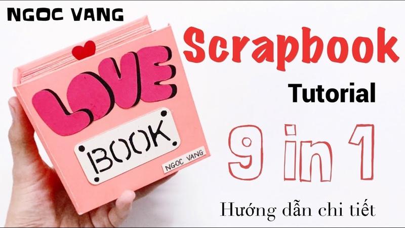 Hướng dẫn làm LOVE BOOK Scrapbook Ý tưởng gh p sổ 9 TRONG 1 NGOC VANG