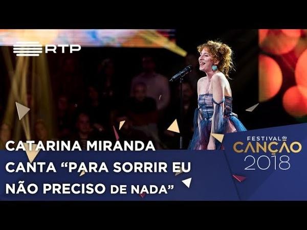 Canção nº 5 Catarina Miranda - Para Sorrir Eu Não Preciso de Nada | Festival da Canção 2018