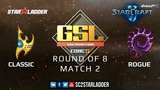 2019 GSL Season 1 Ro8 Match 2 Classic (P) vs Rogue (Z)