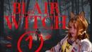 BLAIR WITCH part 1 ВООБЩЕ НЕ СТРАШНО я совсем не испугалась