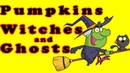 Halloween Song ♫ Halloween Songs For Children ♫ Kids Halloween Songs ♫ Pumpkin Witches and Ghosts