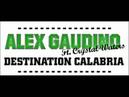Alex Gaudinho Feat. Crystal Waters - Destination Calabria