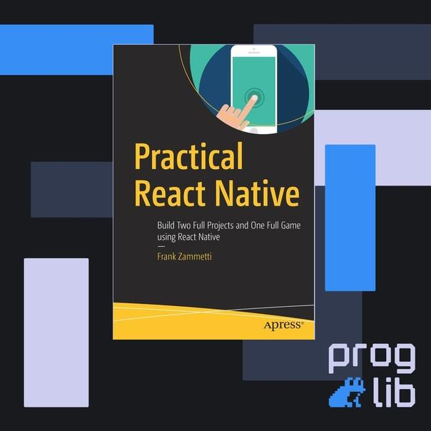 Practical React Native (2018)Автор: Frank