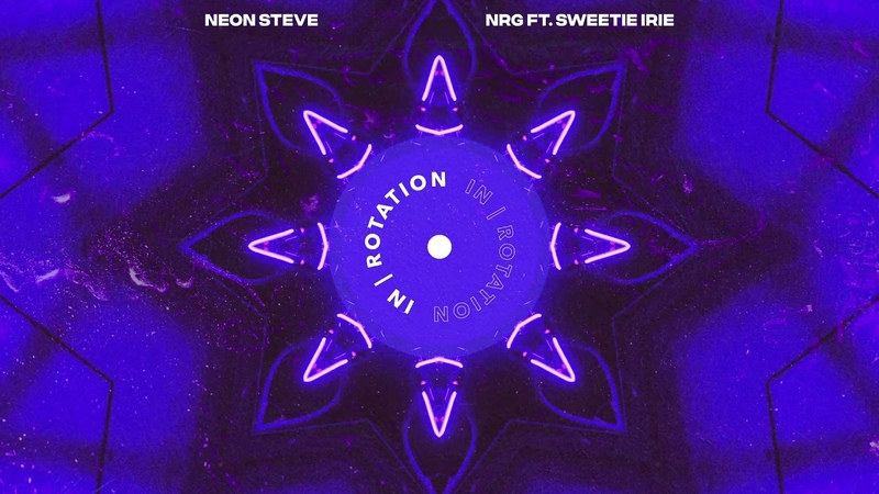 Neon Steve - NRG (feat. Sweetie Irie)   IN ROTATION