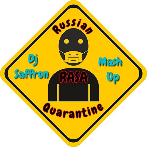 Rasa & Tina Walen - Рашн карантин (Dj Saffron Mash Up) [2020]