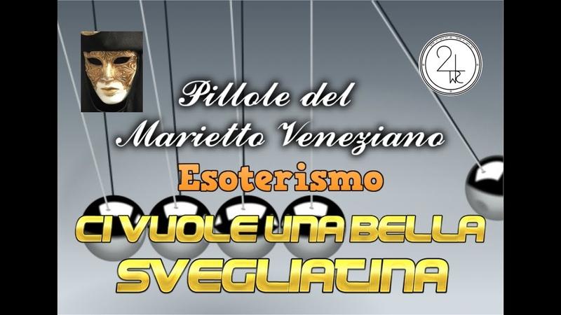 Esoterismo Una bella svegliatina ci vuole a cura di Marietto Veneziano 2020