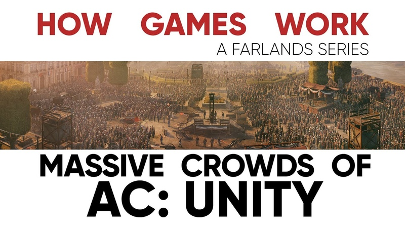 Massive Crowds of Assassin's Creed Unity How Games Work