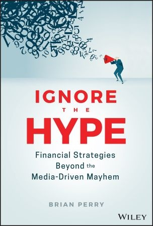 Ignore the Hype - Brian Perry