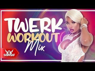Twerk Hip Hop Workout Mix Vol 1 - Dj Shinski [Megan Thee Stallion, Nicki Minaj, City Girls, Buss it]