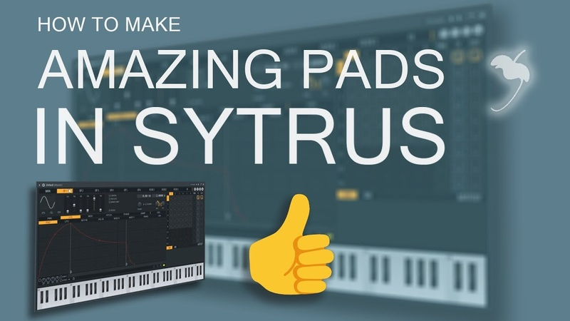 How to Make Pads in FL Studio Sytrus