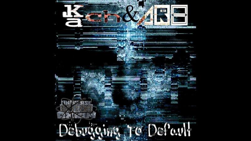 Kach AR8 Debugging To Default Original Mix Video Clip Drum Bass