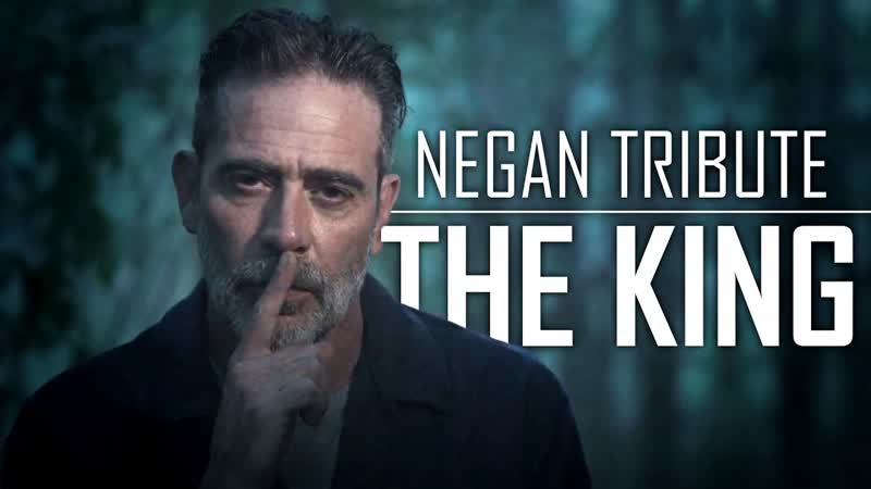 Negan Tribute I The King TWD