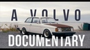 Volvo A 740 Wagon/Sedan and a Volvo 240 with a LM7 Turbo - Mini Documentary